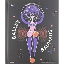Ballet Bauhaus: Un espectáculo desplegable