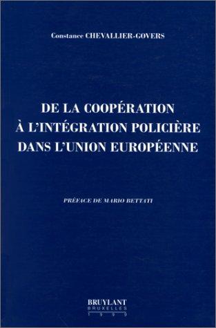 DE LA COOPERATION A L'INTEGRATION POLICIERE DANS L'UNION EUROPEENNE