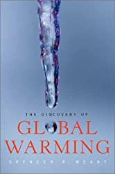 The Discovery of Global Warming (New Histories of Science, Technology, and Medicine)