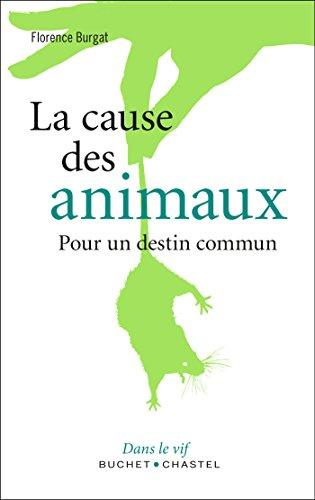 La cause des animaux - Pour un destin commun (Dans le vif)