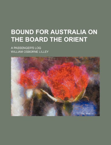 Bound for Australia on the Board the Orient; A Passenger's Log