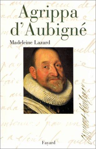 Agrippa d'Aubigné par Madeleine Lazard