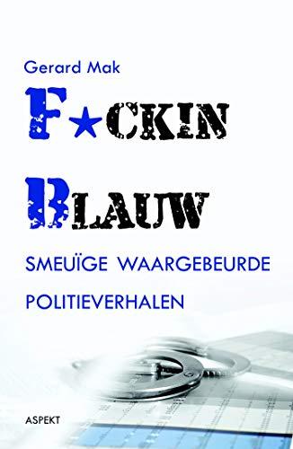 F*cking blauw (Dutch Edition) por Gerard Mak