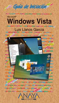 Windows Vista (Guías De Iniciación) por Luis Llanos García
