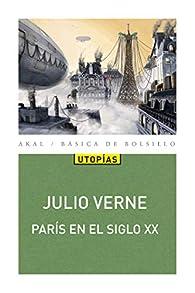 París en el siglo XX par Julio Verne