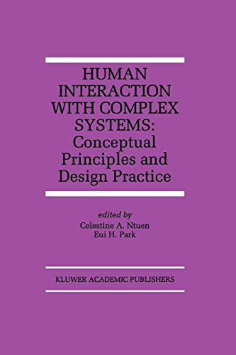 Human Interaction with Complex Systems: Conceptual Principles and Design Practice (The Springer International Series in Engineering and Computer Science, Band 372)
