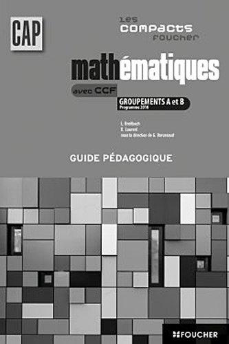 Les compacts Foucher Mathématiques groupements A et B CAP G.P