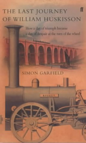 Last Journey of William Huskisson: How a Day of Triumph Became a Day of Despair at the Turn of a Wheel (Cat Wheel Company)