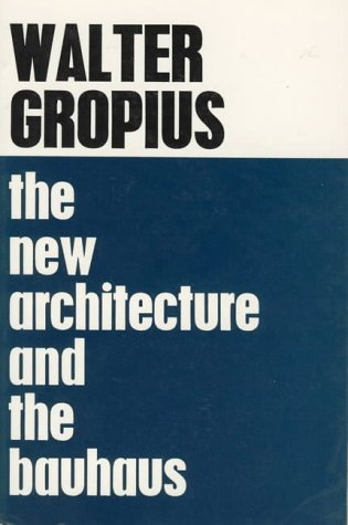 The New Architecture and the Bauhaus (M.I.T. Paperback) by W Gropius (1-Jan-1965) Paperback