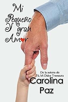 Mi pequeño y gran amor (Spanish Edition)