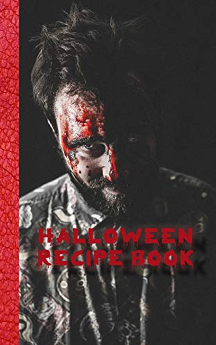 Halloween recipe book: Bloodied zombie Recipe Book for halloween - Cookbook Journal of your all hallows eve food experiments (Spiele Gute Halloween-party Eine Für)
