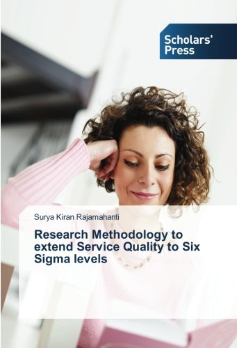 Research Methodology to extend Service Quality to Six Sigma levels (Six-sigma-ausbildung)