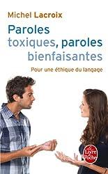 Paroles toxiques, Paroles bienfaisantes