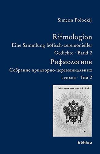 Rifmologion: Eine Sammlung höfisch-zeremonieller Gedichte. Band 2 (Bausteine zur Slavischen Philologie und Kulturgeschichte/Reihe B: Editionen. Neue - Editionen Neue