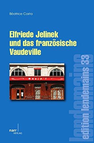 Elfriede Jelinek und das französische Vaudeville (edition lendemains)