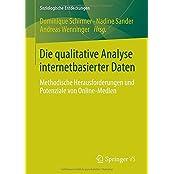 Die qualitative Analyse internetbasierter Daten: Methodische Herausforderungen und Potenziale von Online-Medien (Soziologische Entdeckungen)