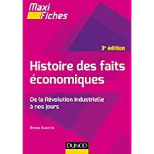Maxi fiches - Histoire des faits économiques - 3e éd. : De la révolution industrielle à nos jours (Économie-Gestion)