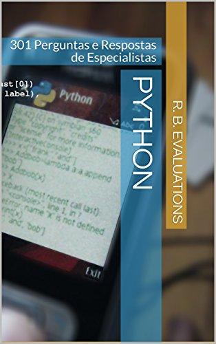 Python: 301 Perguntas e Respostas de Especialistas (Portuguese Edition)