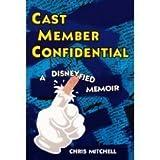 Cast Member Confidential: A Disneyfied Memoir (Paperback)