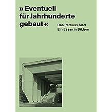 """""""Eventuell für Jahrhunderte gebaut"""" / Das Rathaus Marl: Ein Essay in Bildern"""