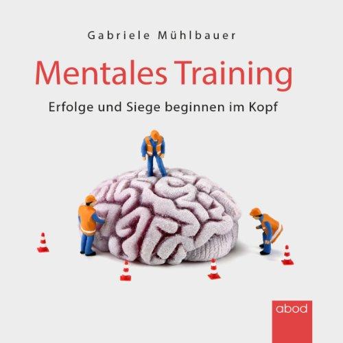 Mentales Training: Erfolge und Siege beginnen im Kopf -