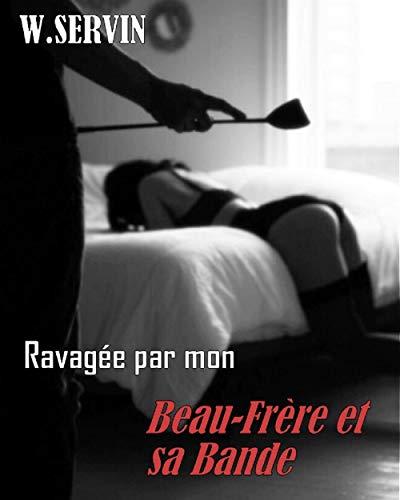 Ravagée par mon Beau-Frère et sa bande: Des relations tabous à l'extrême du plaisir (Dépucelée t. 4) par