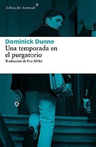 Una temporada en el purgatorio par Dominick Dunne