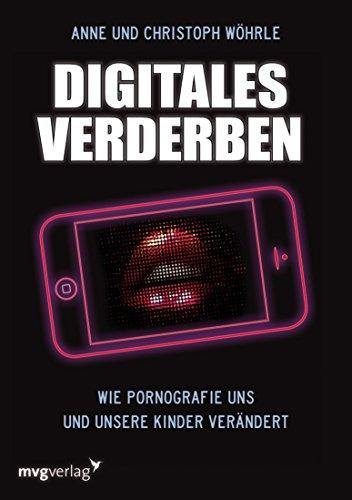 Digitales Verderben: Wie Pornografie uns und unsere Kinder ...