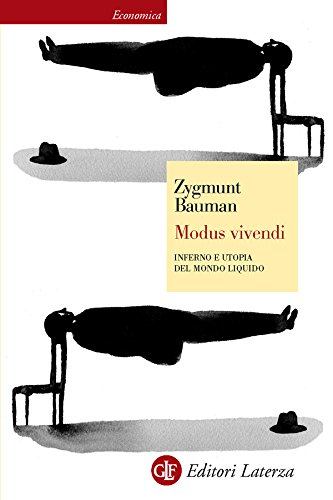 Modus vivendi: Inferno e utopia del mondo liquido (Economica Laterza Vol. 477)