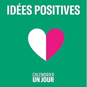 Calendrier Un jour - Idées positives