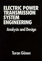 Electric Power Transmission System Engineering: Analysis and Design by Turan Gonen (1988-03-30)