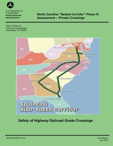North Carolina Sealed Corridor Phase IV Assessment- Private Crossings por U.S. Department of Transportation