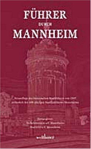 Führer durch Mannheim: Neuauflage des historischen Stadtführers von 1907