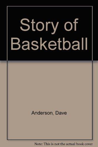 Story of Basketball por Dave Anderson