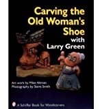 [(Carving the Old Woman's Shoe)] [ By (author) Mike Altman, By (author) Steve Smith ] [July, 2007]