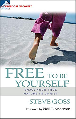 Free to Be Yourself: Enjoy Your True Nature in Christ por Steve Goss