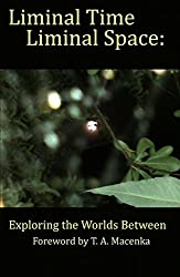 Liminal Time, Liminal Space: Exploring the Worlds Between