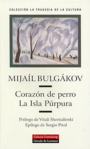 Corazón de perro. La Isla Púrpura (Narrativa) por Mijail Bulgákov