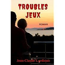 Troubles Jeux: Une romance sentimentale à suspense