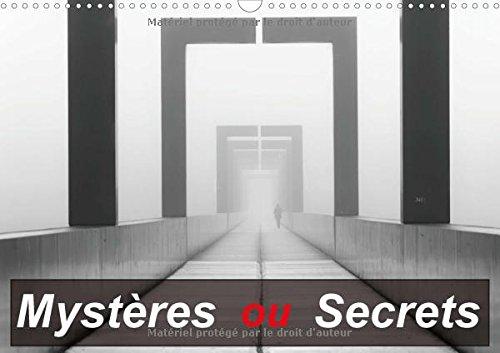 Mystères ou Secrets (Calendrier mural 2018 DIN A3 horizontal): Une série d'images étranges posant question (Calendrier mensuel, 14 Pages ) (Calvendo Places)