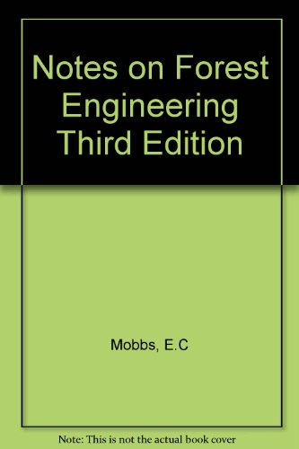 Notes on Forest Engineering Third Edition