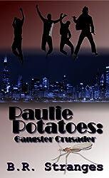 Paulie Potatoes: Gangster Crusader