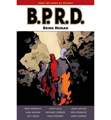 [(B.P.R.D.: Being Human)] [ By (artist) Richard Corben, By (artist) Ben Stenbeck, By (artist) Karl Moline, By (artist) Guy Davis, By (artist) Andy Owens, By (author) John Arcudi, By (author) Mike Mignola, By (author) Scott Allie ] [January, 2012]