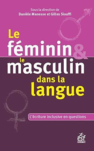 Le féminin et le masculin dans la langue par  Danièle Manesse, Gilles Siouffi, André Chervel, Bernard Colombat