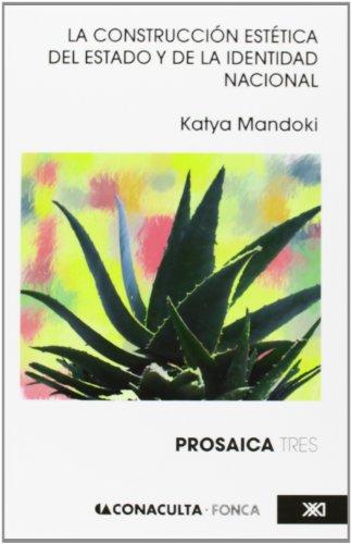 La construcción estética del Estado y la identidad nacional por Katya Mandoki