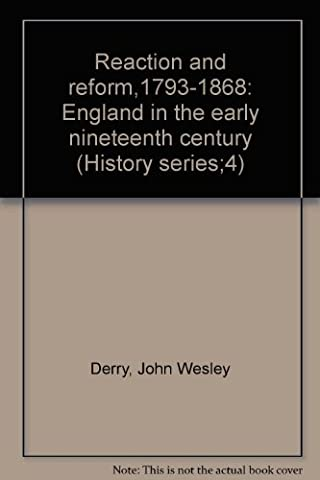 Reaction and reform,1793-1868: England in the early nineteenth century (History