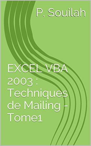 EXCEL VBA 2003 : Techniques de Mailing - Tome 1 par P. Souilah