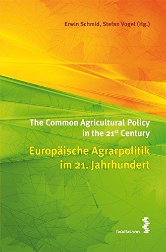 Europäische Agrarpolitik im 21. Jahrhundert/The Common Agricultural Policy in the 21st Century
