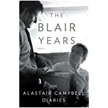 The Blair Years: The Alastair Campbell Diaries by Alastair Campbell (2007-07-31)