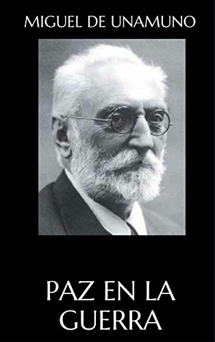 Paz en la guerra eBook: Miguel de Unamuno: Amazon.es: Tienda Kindle